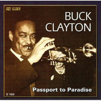 Buck Clayton - Passport To Paradise