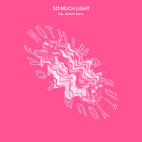 So Much Light - Nothing But Your Love (feat. Natalie Evans)