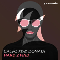 Calvo feat. Donata - Hard 2 Find