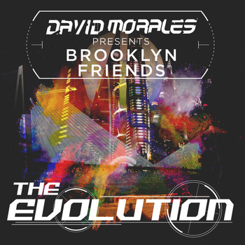 Brooklyn Friends - The Evolution [Presented by David Morales]