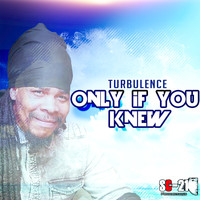 Turbulence - Only If You Knew - Single