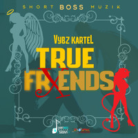Vybz Kartel - True Friends -Single