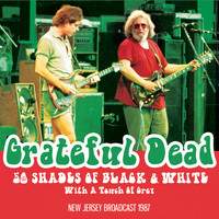 Grateful Dead - 50 Shades of Black & White (Live)