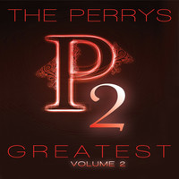 The Perrys - The Perrys Greatest Volume 2