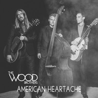 The Wood Brothers - American Heartache