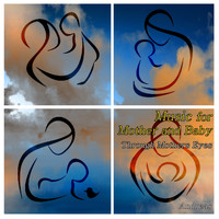 Andreas - Music for Mother and Baby - Through Mother's Eyes