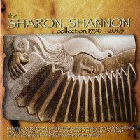 Sharon Shannon - The Sharon Shannon Collection 1990-2005