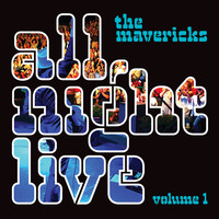 The Mavericks - All Night Live, Vol. 1