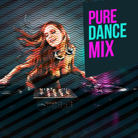 Ultimate Dance Hits - Pure Dance Mix