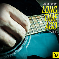 The Bachelors - Long Time Ago, Vol. 1