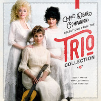 Dolly Parton, Linda Ronstadt & Emmylou Harris - My Dear Companion Selection