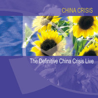 China Crisis - The Definitive China Crisis Live