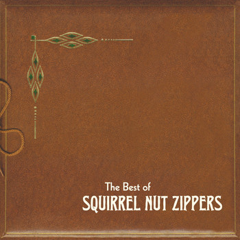 Squirrel Nut Zippers - The Best of Squirrel Nut Zippers
