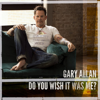 Gary Allan - Do You Wish It Was Me?