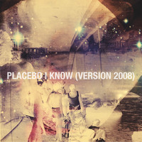 Placebo - I Know (Version 2008)