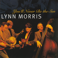 Lynn Morris - You'll Never Be The Sun