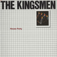 The Kingsmen - House Party