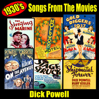 Dick Powell - 1930's Songs from the Movies