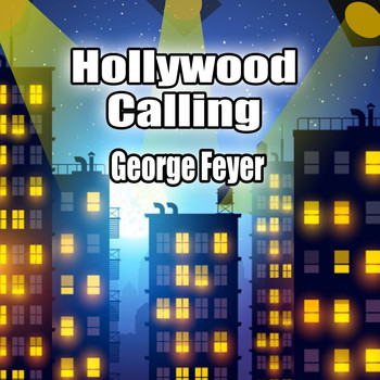 George Feyer - Hollywood Calling
