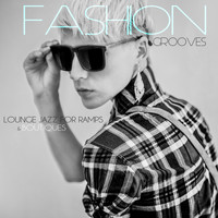 Various Artists - Fashion Grooves - Lounge Jazz for Ramps & Boutiques