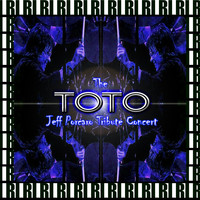 Toto - Jeff Porcaro Tribute Concert, Universal Amphitheater, Los Angeles, December 14th, 1992 (Remastered, Live On Broadcasting)