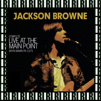 Jackson Browne - The Complete Main Point Concert, Bryn Mawr, Pa. September 7th, 1975 (Remastered, Live On Broadcasting)