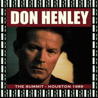 Don Henley - The Summit, Houston, Tx. September 15th, 1989 (Remastered, Live On Broadcasting)