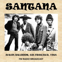 Santana - Avalon Ballroom, San Francisco, 1968 (Fm Radio Broadcast)