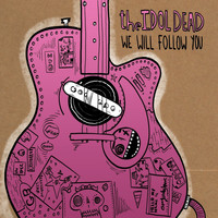 The Idol Dead - We Will Follow You