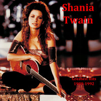 Shania Twain - Greatest Hits (1989-1992)
