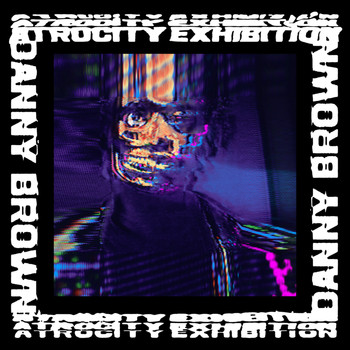 Danny Brown - Atrocity Exhibition (Explicit)