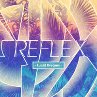 Reflex - Lucid Dreams Album Preview