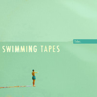 Swimming Tapes - Tides