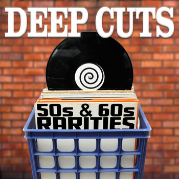 Various Artists - Deep Cuts: 50s & 60s Rarities