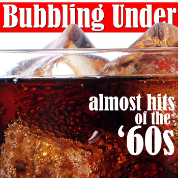 Various Artists - Bubbling Under: Almost Hits of the '60s