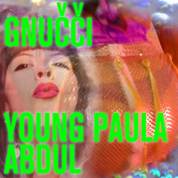 Gnucci - Young Paula Abdul (The Selfie Mix) (Explicit)