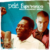 Pelé - Esperança (Willy Monfret Remix)
