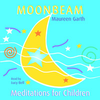 Lucy Bell - Moonbeam - Meditations For Children
