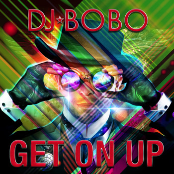 DJ Bobo - Get on Up
