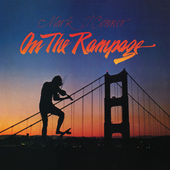 Mark O'Connor - On The Rampage