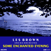 Les Brown And His Orchestra - Some Enchanted Evening