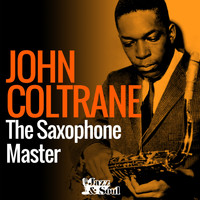John Coltrane - The Saxophone Master
