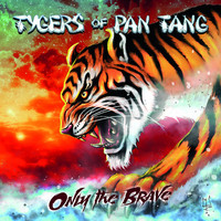 Tygers Of Pan Tang - Only the Brave