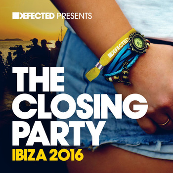Various Artists - Defected Presents The Closing Party Ibiza 2016