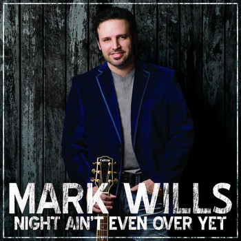 Mark Wills - Night Ain't Even over Yet