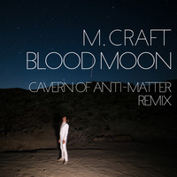 M. Craft - Blood Moon ((C.O.A-M) Remix)