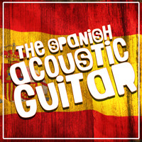 The Acoustic Guitar Troubadours|Acoustic Guitar Music|Acoustic Spanish Guitar - The Spanish Acoustic Guitar