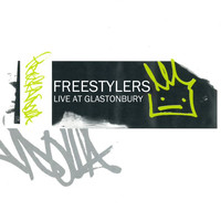 Freestylers - Live at Glastonbury (Explicit)