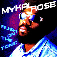 Mykal Rose - Rush on the Tonic