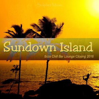 Various Artists - Sundown Island (Ibiza Chill Bar Lounge Closing 2016)